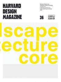 Harvard Design Magazine 36
