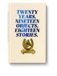 Twenty years, nineteen objects, eighteen stories
