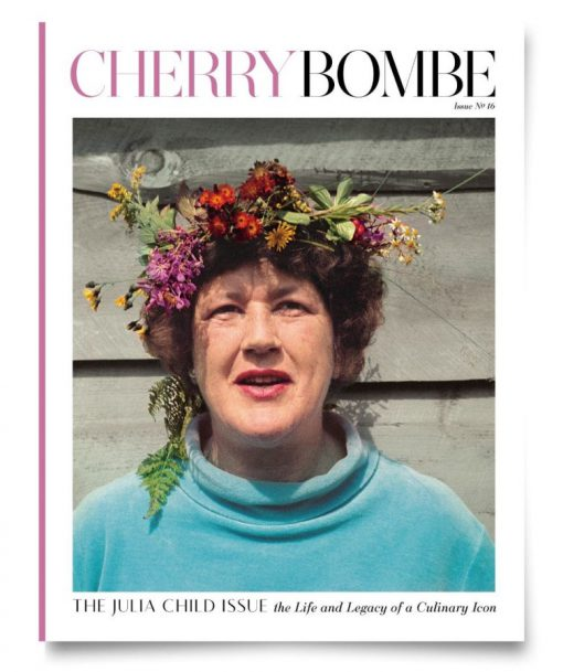 Cherry Bombe 16 - Julia Child