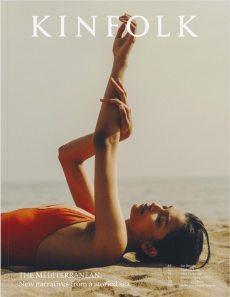 KINFOLK 41 MEDITERRANEAN travels from Tunis to Tuscany and from Morocco to Mallorca.